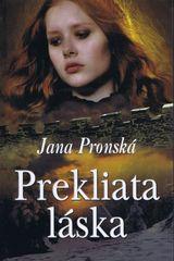 Prekliata láska - Pronská Jana