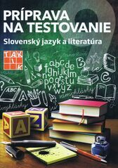 Príprava na Testovanie 9- Slovenský jazyk a literatúra - Kolektív autorov