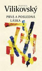 Prvá a posledná láska - Pavel Vilikovský