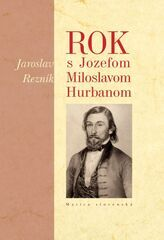 Rok s Jozefom Miloslavom Hurbanom - Jaroslav Rezník