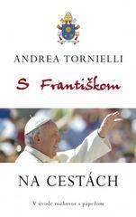 S Františkom NA CESTÁCH -  Andrea Tornielli