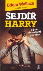 Šejdíř Harry a jiné detektivní povídky - Edgar Wallace a kol.