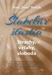 Šlabikár šťastia 4. - Strachy, vzťahy, sloboda - Pavel Hirax Baričák