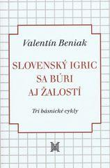 Slovenský Igric sa búri aj žalostí - Valentín Beniak
