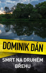 Smrt na druhém břehu - Dominik Dán