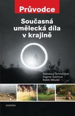 Současná umělecká díla v krajině - Radoslava Schmelzová a kolektiv