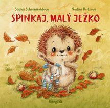 Spinkaj, malý ježko - Sophie Schoenwaldová