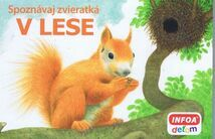 Spoznávaj zvieratká - V lese - Kolektív autorov