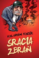 Sracia zbraň - Koloman Kocúr