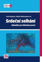 Srdeční selhání - aktuality pro klinickou praxi - Vojtěch, Josef Kautzner, Melenovský
