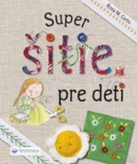 Super šitie pre deti - Kolektív autorov