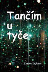 Tančím u tyče - Zuzana Zajícová