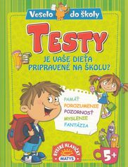 Testy (Je vaše dieťa pripravené na školu?)
