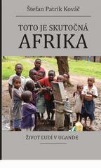 Toto je skutočná Afrika - Štefan Patrik Kováč
