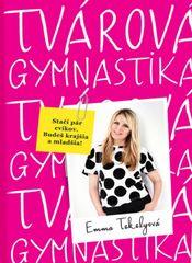 Tvárová gymnastika10 minút denne, mínus10 rokov -  Emma Tekelyová