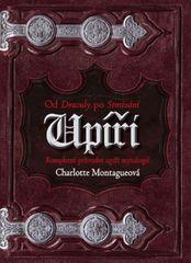 Upíři - Od Drákuly po Stmívání - Charlotte Montagueová