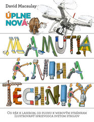 Úplne nová Mamutia kniha techniky - David Macaulay