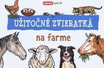 Užitočné zvieratká - na farme -  Roman Bureš, Ivana Vítová