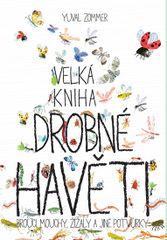 Velká kniha drobné havěti - Brouci, mouchy, žížaly a jiné potvůrky - Yuval Zommer