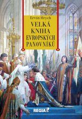 Velká kniha evropských panovníků - 2.vydání - Ervín Hrych