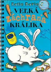 Veľká záchrana králika - Katie Davis