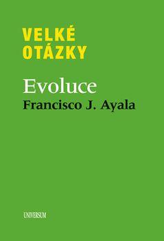 Velké otázky. Evoluce - Francisco Ayala