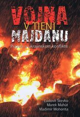 Vojna v tieni Majdanu - Ľudovit Števko,Marek Mahút,Vladimír Mohorita