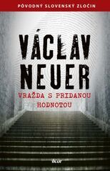Vražda s pridanou hodnotou - Václav Neuer