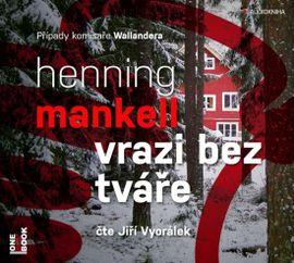 Vrazi bez tváře - CD mp3 (čte Jiří Vyorálek) - Henning Mankell