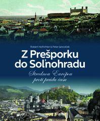 Z Prešporku do Soľnohradu - Robert Hofrichter, Peter Janoviček
