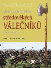 Zbraně a bojové techniky středověkých válečníků 1000-1500 n. l. - Martin J. Dougherty