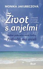 Život s anjelmi - Monika Jakubeczová