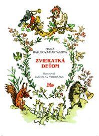 Zvieratká deťom - 7. vydanie - Rázusová-Martáková Mária