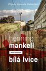 Bílá lvice (Případy komisaře Wallandera) - Henning Mankell