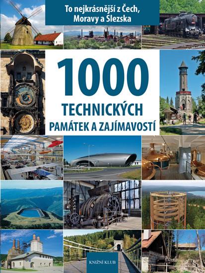 1000 technických památek a zajímavostí - Vladimír Soukup, David Petr,