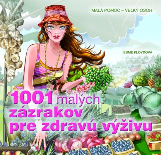 1001 malých zázrakov pre zdravú výživu - Esme Floyd