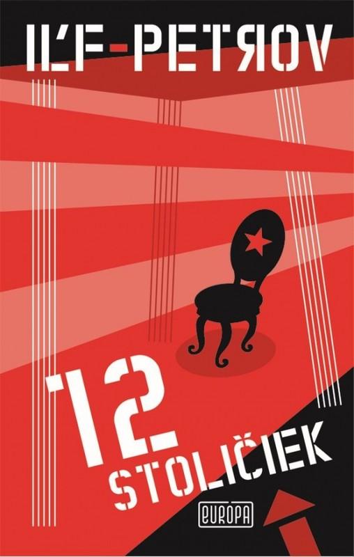 12 stoličiek (nové vydanie) - Iľja Iľf, Jevgenij Petrov
