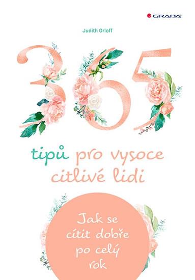 365 tipů pro vysoce citlivé lidi - Jak s - Orloff Judith
