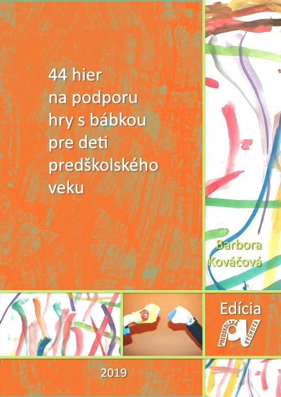 44 hier na podporu hry s bábkou pre deti predškolského veku-2.vydanie - Barbora Kováčová