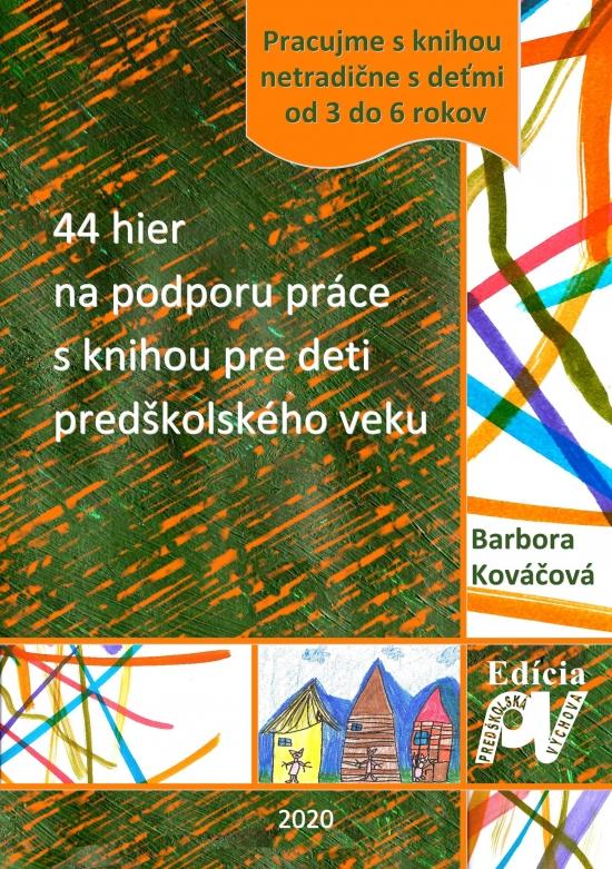 44 hier na podporu práce s knihou pre deti predškolského veku - Barbora Kováčová