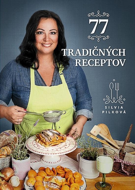 77 tradičných receptov - Silvia Pilková
