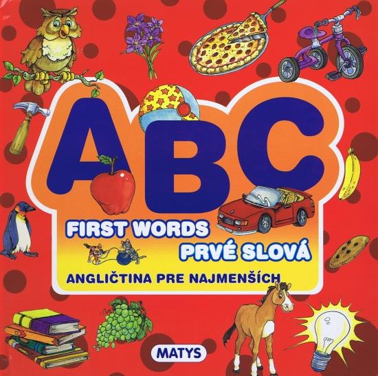 ABC - Angličtina pre najmenších - First Words - Prvé slová