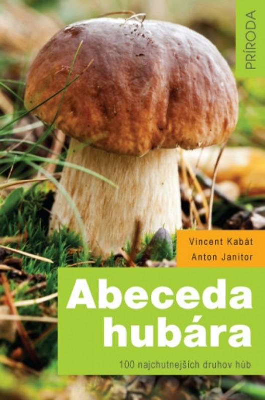 Abeceda hubára - Vincent Kabát, Anton Janitor