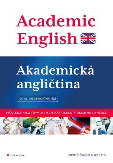 Academic English - Akademická angličtina - 2.vyd. - Kolektív