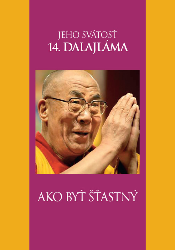 Ako byť šťastný - Jeho svätosť 14. dalajláma
