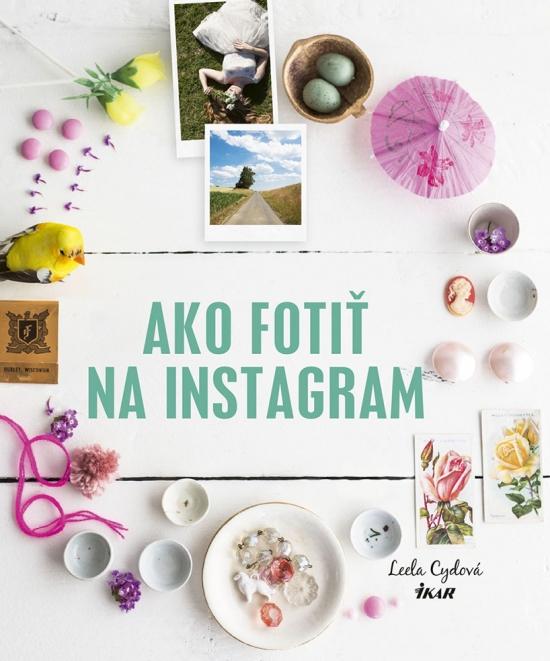 Ako fotiť na Instagram - Leela Cydová
