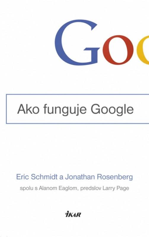 Ako funguje Google - Eric Schmidt & Jonathan Rosenberg