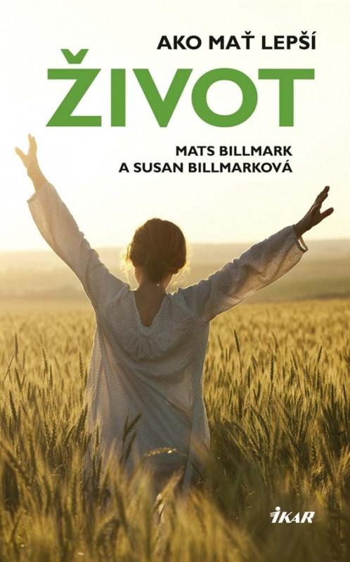 Ako mať lepší život - Mats Billmark, Susan Billmarková