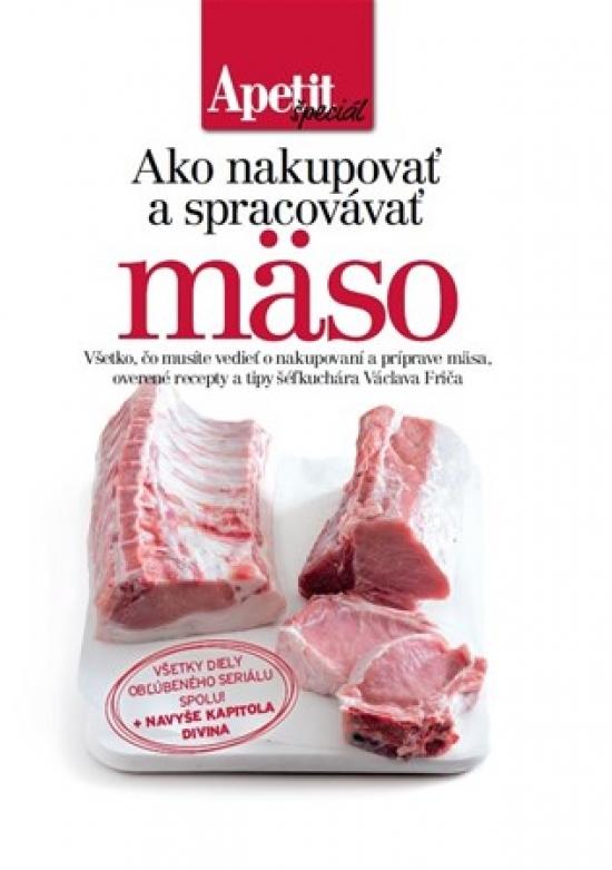 Ako nakupovať a spracovávať mäso - Kolektív