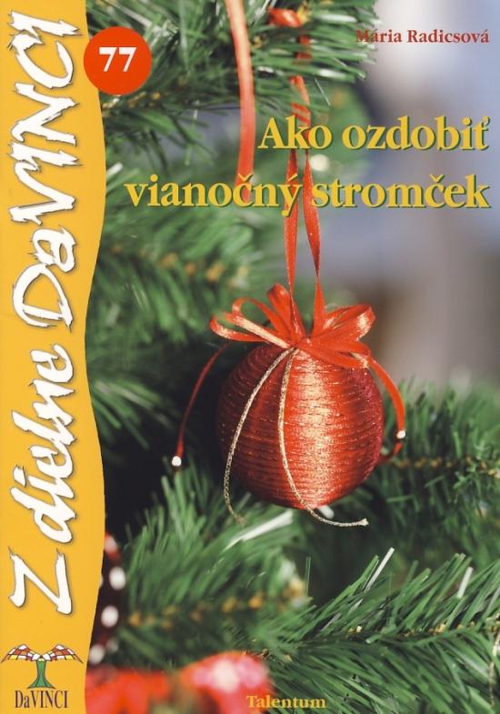 Ako ozdobiť vianočný stromček – DaVINCI 77 - Mária Radicsová